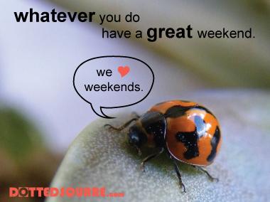 We Love Weekends